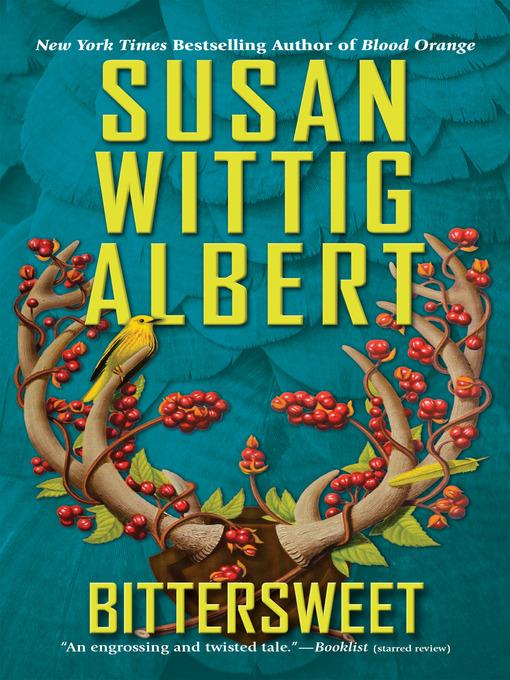 Title details for Bittersweet by Susan Wittig Albert - Wait list