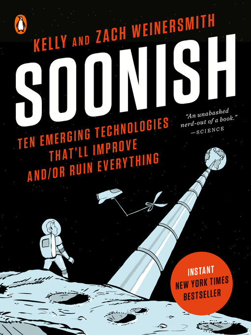 Title details for Soonish by Kelly Weinersmith - Wait list