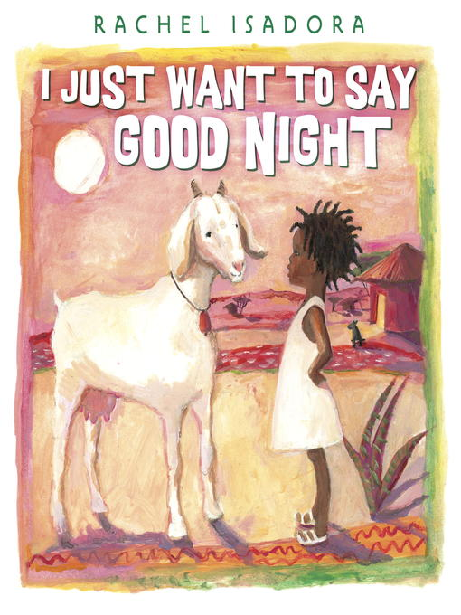 Title details for I Just Want to Say Good Night by Rachel Isadora - Available