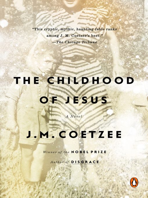 Title details for The Childhood of Jesus by J. M. Coetzee - Available