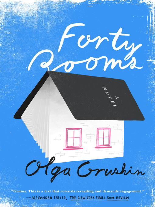 Title details for Forty Rooms by Olga Grushin - Available
