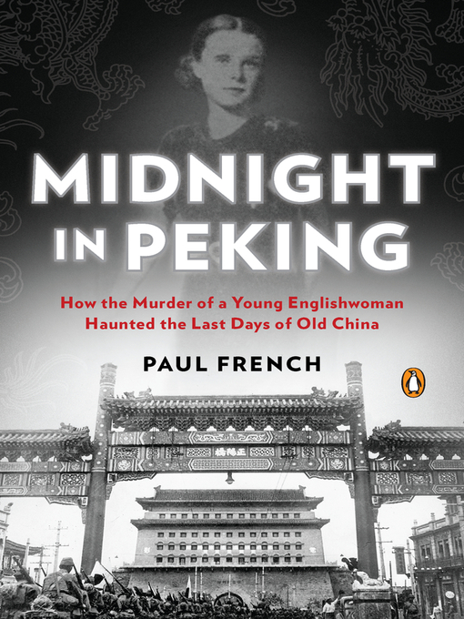 Title details for Midnight in Peking by Paul French - Available