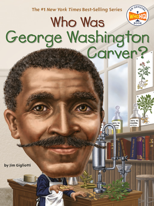 Title details for Who Was George Washington Carver? by Jim Gigliotti - Available