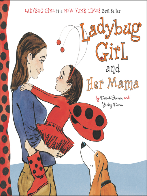 Title details for Ladybug Girl and Her Mama by David Soman - Available