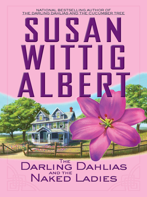 Title details for The Darling Dahlias and the Naked Ladies by Susan Wittig Albert - Wait list