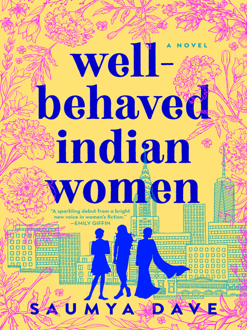 Title details for Well-Behaved Indian Women by Saumya Dave - Wait list