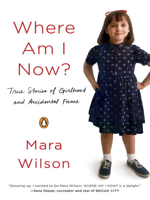 Title details for Where Am I Now? by Mara Wilson - Available