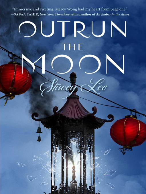 Title details for Outrun the Moon by Stacey Lee - Available