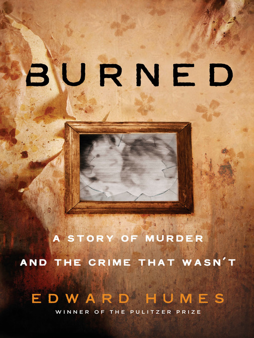 Title details for Burned by Edward Humes - Wait list