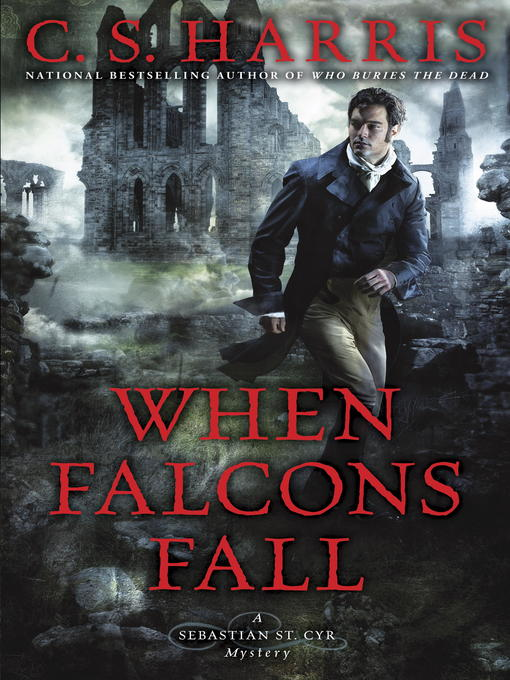 Title details for When Falcons Fall by C. S. Harris - Available