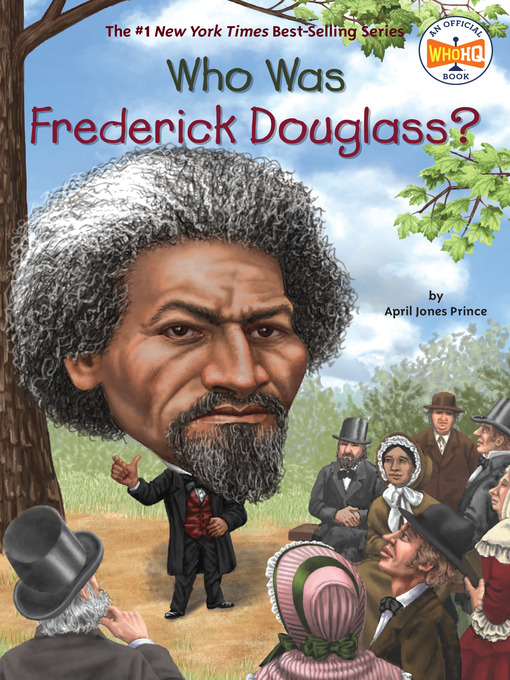 Title details for Who Was Frederick Douglass? by April Jones Prince - Available