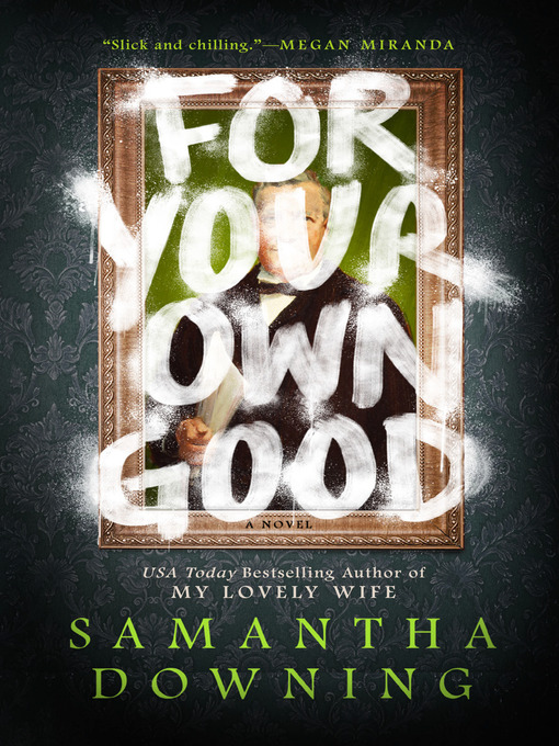 Title details for For Your Own Good by Samantha Downing - Wait list