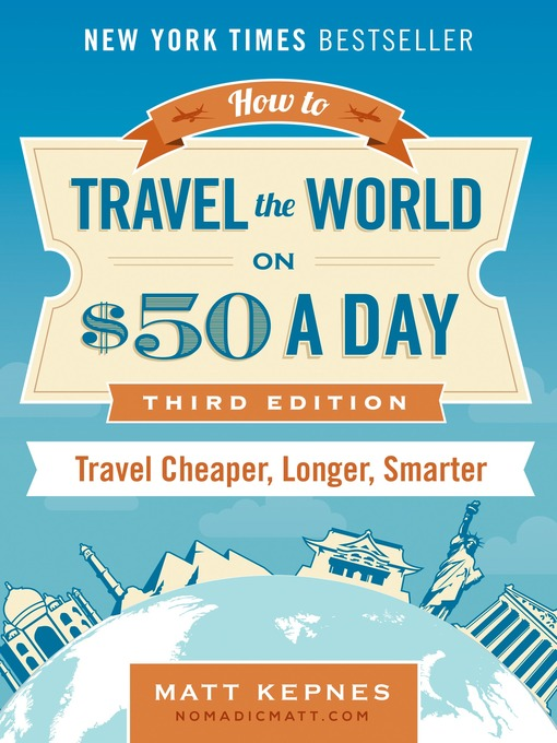 Title details for How to Travel the World on $50 a Day by Matt Kepnes - Wait list