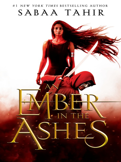 Title details for An Ember in the Ashes by Sabaa Tahir - Wait list