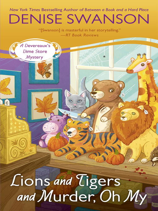 Title details for Lions and Tigers and Murder, Oh My by Denise Swanson - Available