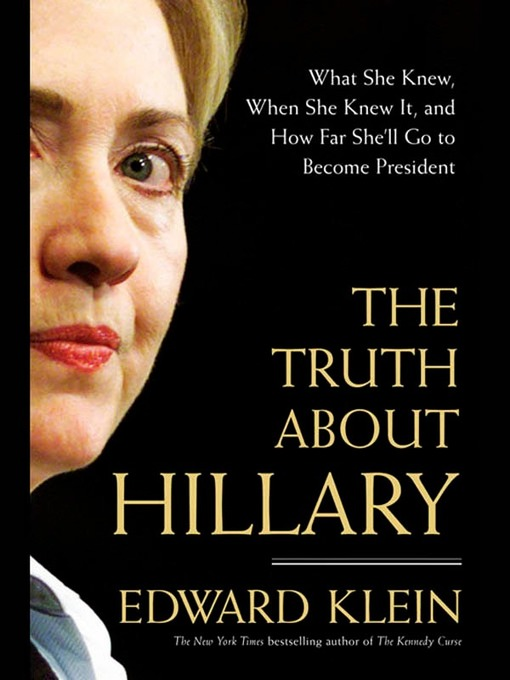Title details for The Truth About Hillary by Edward Klein - Available