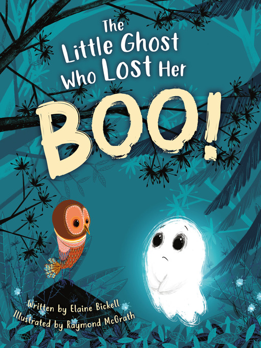 Title details for The Little Ghost Who Lost Her Boo! by Elaine Bickell - Available