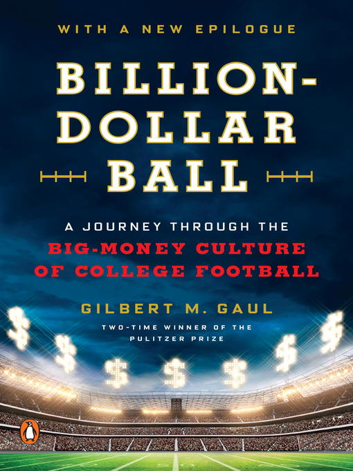 Title details for Billion-Dollar Ball by Gilbert M. Gaul - Available