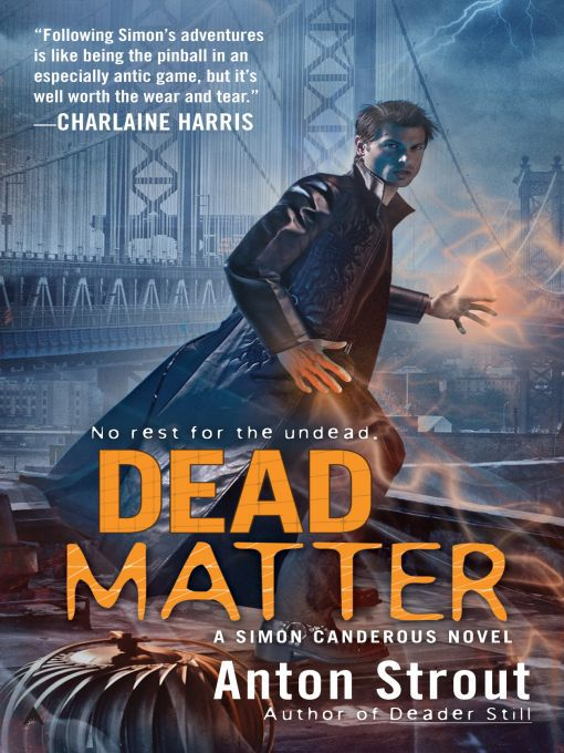 Title details for Dead Matter by Anton Strout - Available