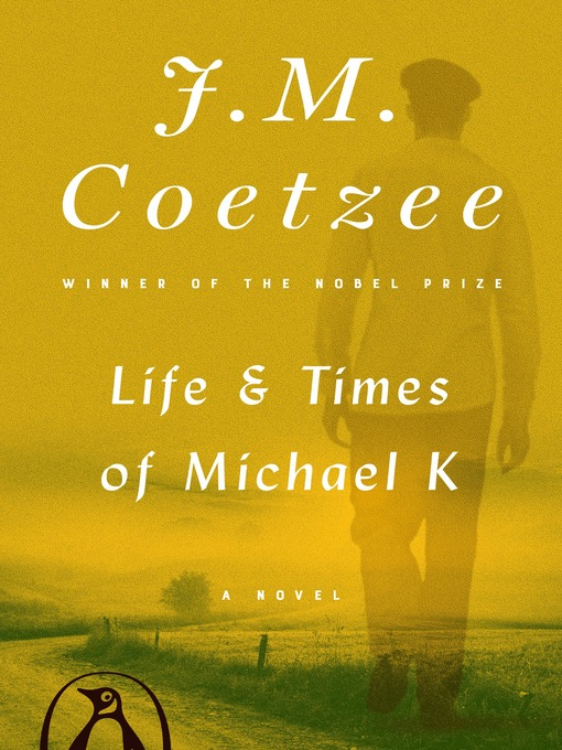 Title details for Life and Times of Michael K by J. M. Coetzee - Available