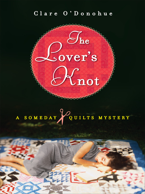 Title details for The Lover's Knot by Clare O'Donohue - Available