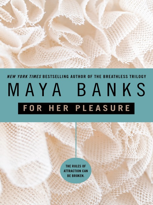 Title details for For Her Pleasure by Maya Banks - Available