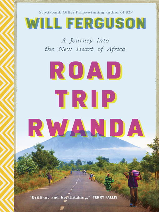 Title details for Road Trip Rwanda by Will Ferguson - Available
