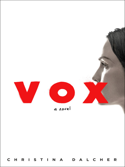 Title details for Vox by Christina Dalcher - Available