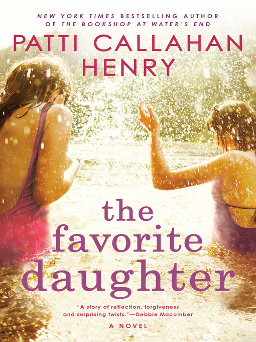 Title details for The Favorite Daughter by Patti Callahan Henry - Available