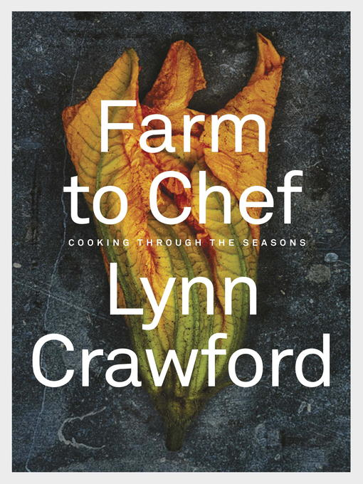 Title details for Farm to Chef by Lynn Crawford - Available