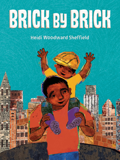 Title details for Brick by Brick by Heidi Woodward Sheffield - Available