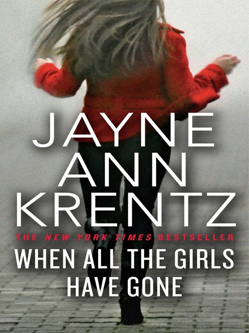 Title details for When All the Girls Have Gone by Jayne Ann Krentz - Wait list