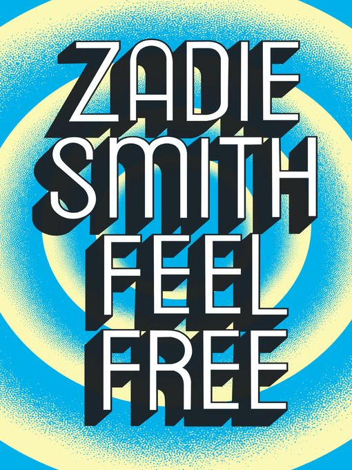 Title details for Feel Free by Zadie Smith - Wait list