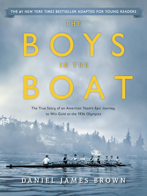 Title details for The Boys in the Boat (Young Readers Adaptation) by Daniel James Brown - Wait list