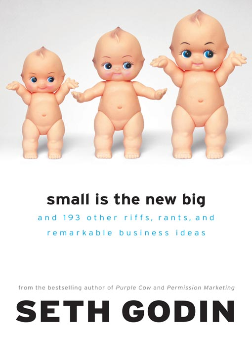 Title details for Small Is the New Big by Seth Godin - Available