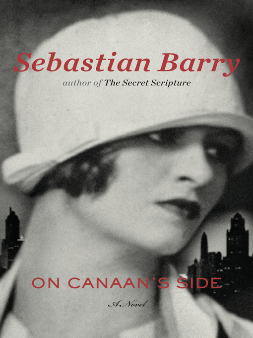 Title details for On Canaan's Side by Sebastian Barry - Available