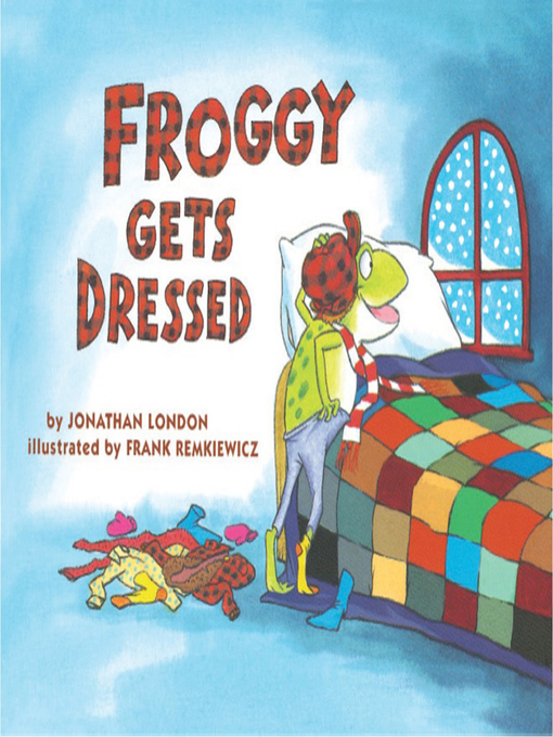 Title details for Froggy Gets Dressed by Jonathan London - Available