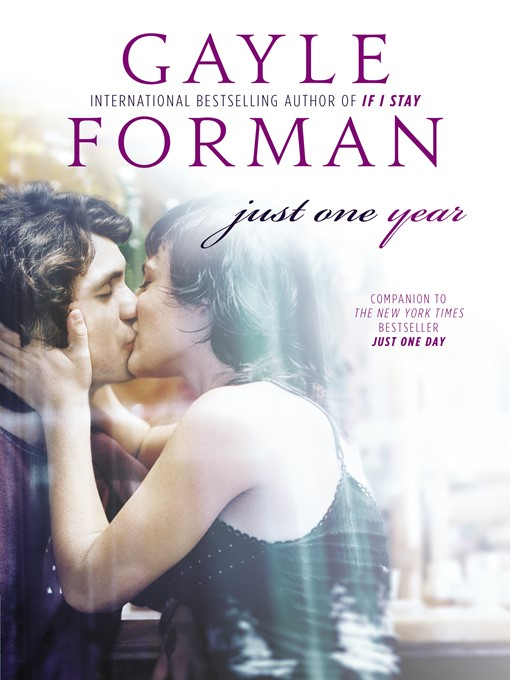Title details for Just One Year by Gayle Forman - Wait list