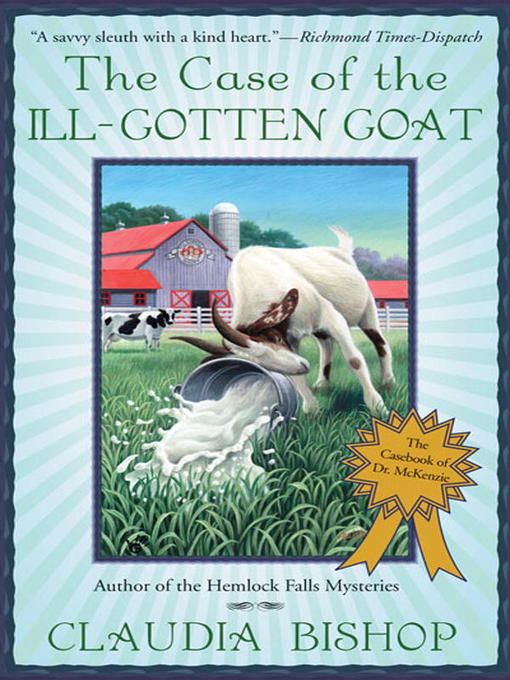 Title details for The Case of the Ill-Gotten Goat by Claudia Bishop - Available