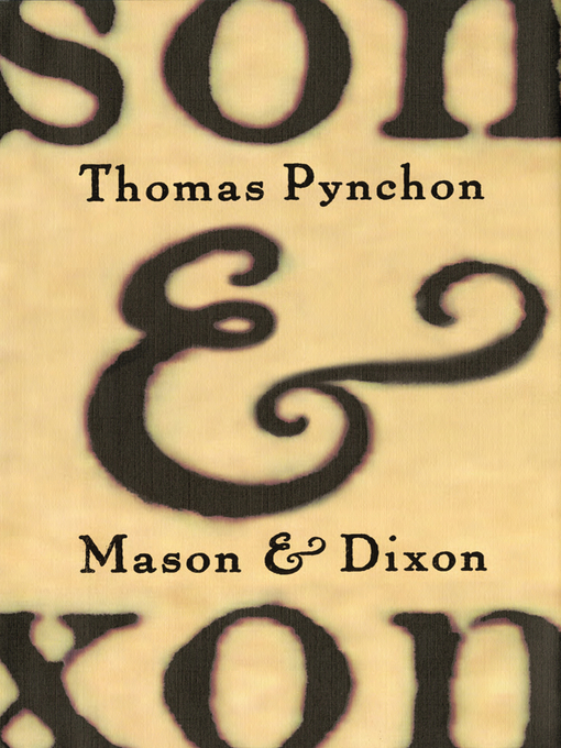 Title details for Mason & Dixon by Thomas Pynchon - Available