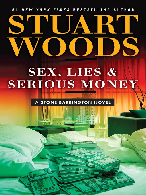 Title details for Sex, Lies & Serious Money by Stuart Woods - Wait list