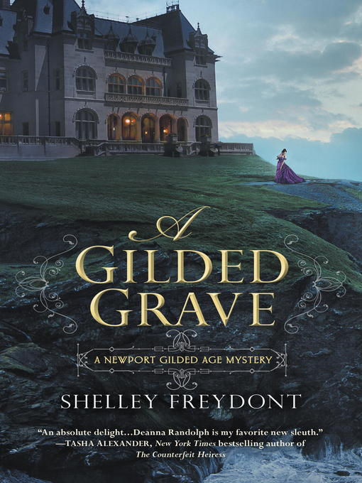 Title details for A Gilded Grave by Shelley Freydont - Available