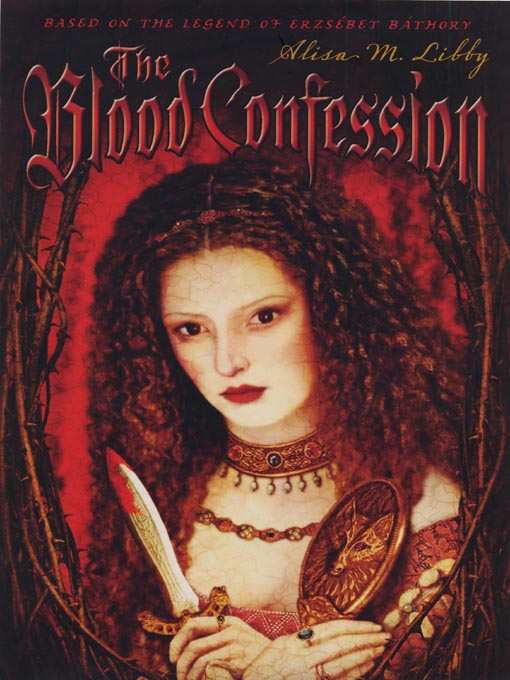 Title details for The Blood Confession by Alisa Libby - Available