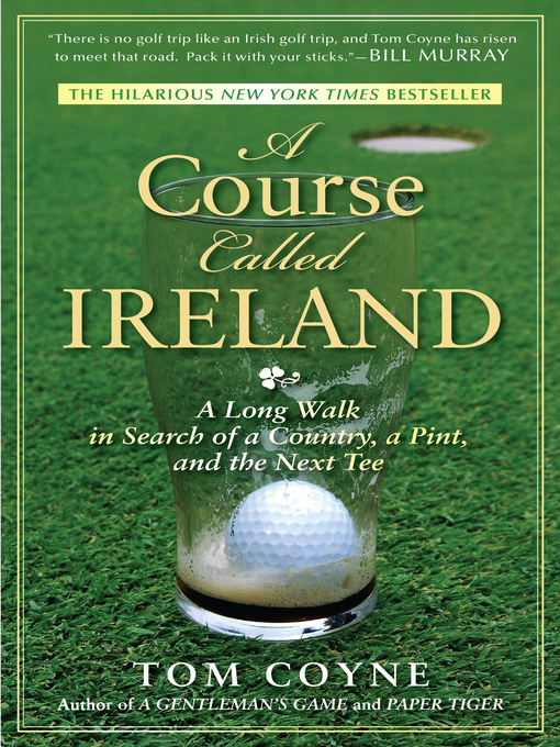 Title details for A Course Called Ireland by Tom Coyne - Available