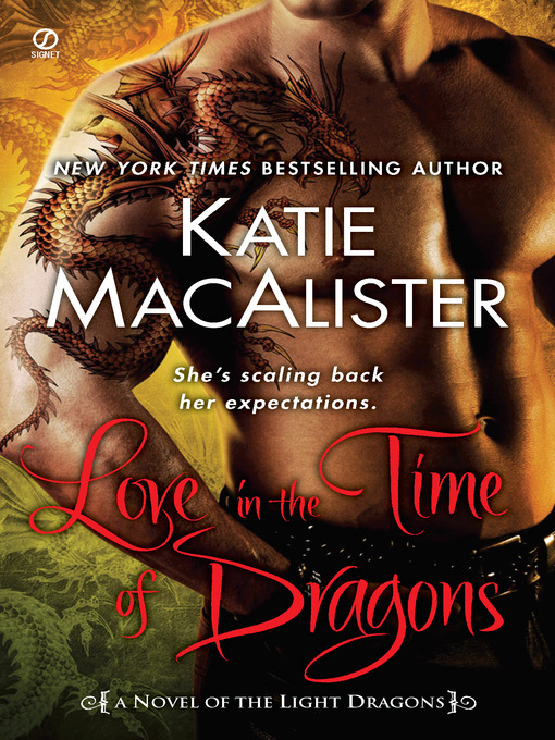 Title details for Love in the Time of Dragons by Katie MacAlister - Available