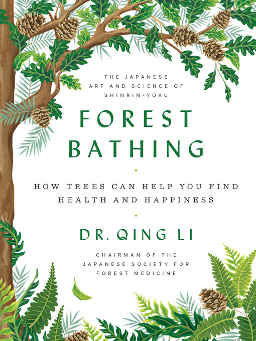 Title details for Forest Bathing by Dr. Qing Li - Wait list