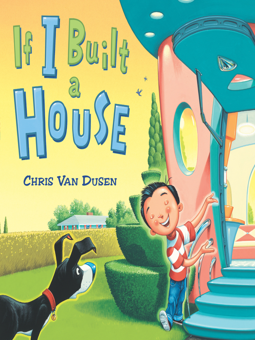 Title details for If I Built a House by Chris Van Dusen - Available