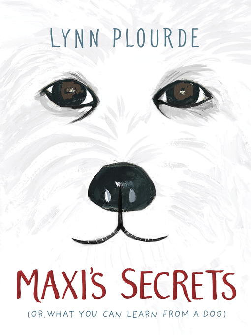 Title details for Maxi's Secrets by Lynn Plourde - Available