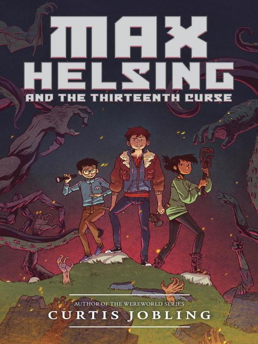 The Thirteenth Curse Max Helsing: Monster Hunter Series, Book 1