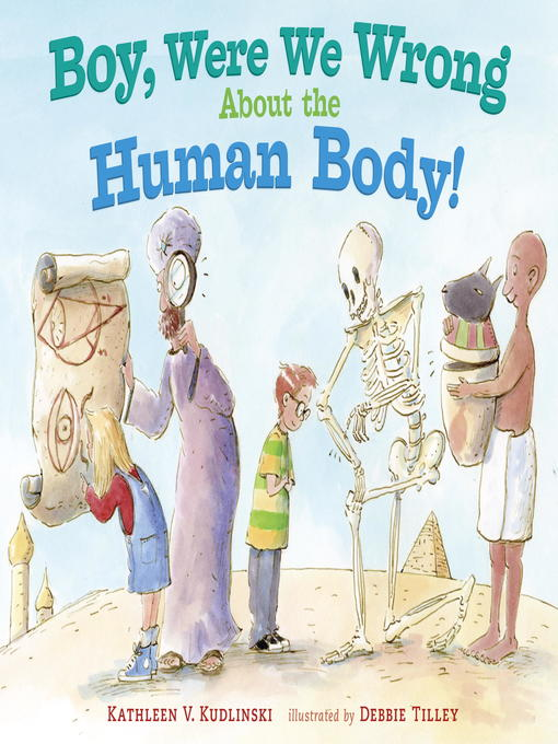 Title details for Boy, Were We Wrong About the Human Body! by Kathleen V. Kudlinski - Available